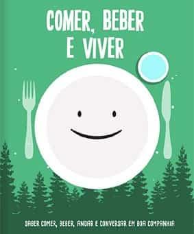 NUTRIÇÃO COMER, BEBER E VIVER